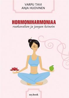 Hormoniharmoniaa ruokavalion ja joogan keinoin, Varpu Tavi