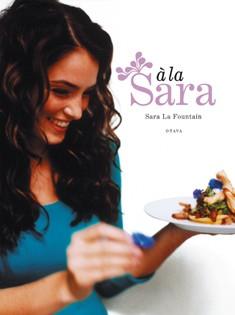 À la Sara, Sara La Fountain