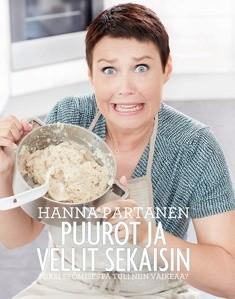Puurot ja vellit sekaisin : miksi syömisestä tuli niin vaikeaa?, Hanna Partanen