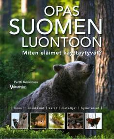 Opas Suomen luontoon : miten eläimet käyttäytyvät?, Pertti Koskimies