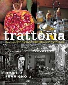 Trattoria : italialaista ruokaa perheelle ja ystäville, Ursula Ferrigno