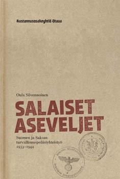 Salaiset aseveljet : Suomen ja Saksan turvallisuuspoliisiyhteistyö 1933-1944, Oula Silvennoinen