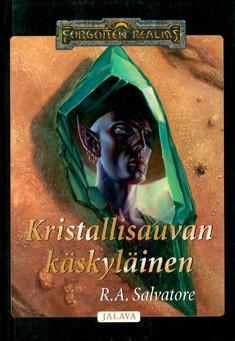 Kristallisauvan käskyläinen, R. A. Salvatore