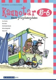 Kaunotar : äidinkieli ja kirjallisuus : käsiala- ja kirjoitusharjoituksia. 5-6, Anu Haviala