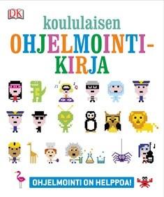 Koululaisen ohjelmointikirja : ohjelmointi on helppoa!, Carol Vorderman