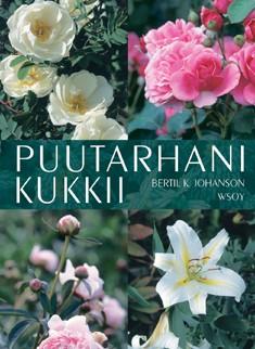 Puutarhani kukkii, Bertil K. Johanson