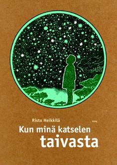 Kun minä katselen taivasta, Risto Heikkilä
