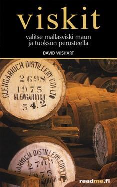 Viskit : valitse mallasviski maun ja tuoksun perusteella, David Wishart