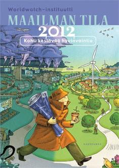 Maailman tila 2012 : kohti kestävää hyvinvointia : raportti kehityksestä kohti kestävää yhteiskuntaa, Erik Assadourian