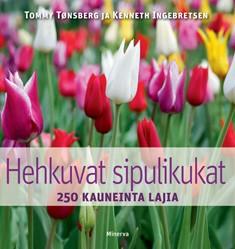 Hehkuvat sipulikukat : 250 kauneinta lajia, Tommy Tønsberg