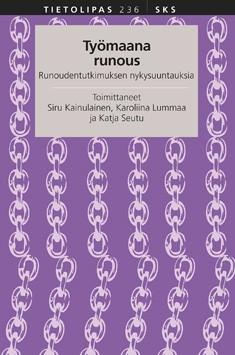 Työmaana runous : runoudentutkimuksen nykysuuntauksia, Siru Kainulainen