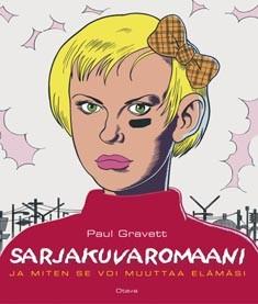 Sarjakuvaromaani : ja kuinka se voi muuttaa elämäsi, Paul Gravett