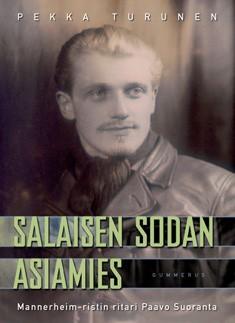 Salaisen sodan asiamies : Mannerheim-ristin ritari Paavo Suoranta, Pekka Turunen