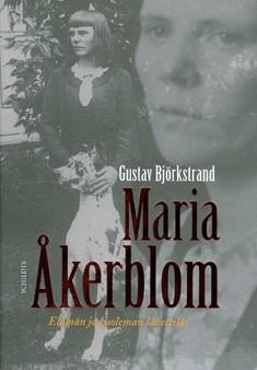 Maria Åkerblom : elämän ja kuoleman lähettiläs, Gustav Björkstrand