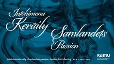 Intohimona keräily = Samlandets passion,  Lauri ja Lassi Reitzin säätiön kokoelmat.