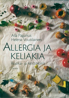 Allergia ja keliakia : ruoka- ja keittokirja, Aila Paganus