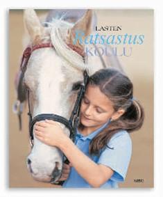Lasten ratsastuskoulu : opi ratsastusta oikeassa ratsastuskoulussa, Catherine Saunders