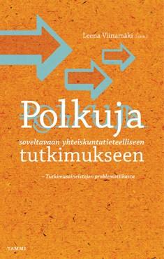 Polkuja soveltavaan yhteiskuntatieteelliseen tutkimukseen, Leena Viinamäki