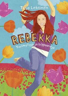 Rebekka : tuulimyllyjä ja tulppaaneja, Tuija Lehtinen