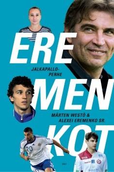 Eremenkot : Jalkapalloperheen tarina, Mårten Westö