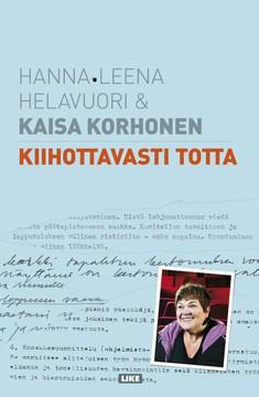 Kiihottavasti totta, Hanna-Leena Helavuori