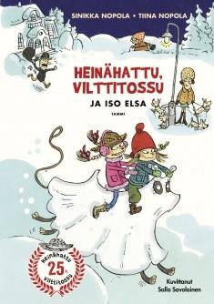 Heinähattu, Vilttitossu ja iso Elsa, Sinikka Nopola