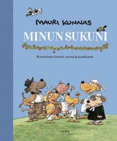 Minun sukuni : ikimuistoiset ihmiset, tarinat ja tapahtumat, Mauri Kunnas