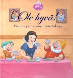 Ole hyvä! : pienten prinsessojen käytöskirja, Leena Simojoki