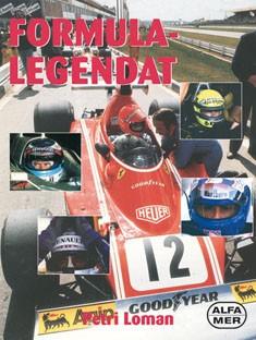 Formula 1 -legendat : satavuotisen Grand Prix -historian suurimmat sankarit, Petri Loman
