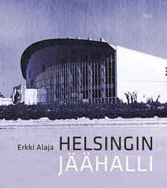 Helsingin Jäähalli, Erkki Alaja