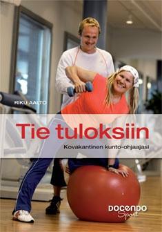 Tie tuloksiin : kovakantinen kunto-ohjaajasi, Riku Aalto