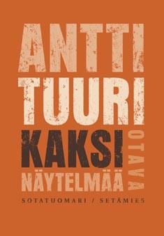 Kaksi näytelmää, Antti Tuuri