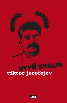 Hyvä Stalin, Viktor Jerofejev