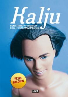 Kalju : hiuksettomista hurmureista piinallisiin peittokampauksiin, Kevin Baldwin