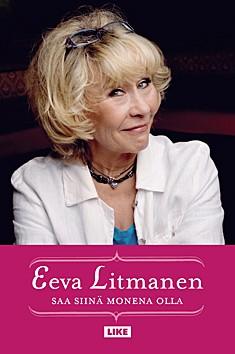 Saa siinä monena olla, Eeva Litmanen