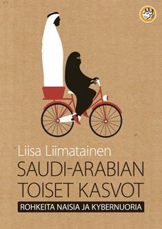 Saudi-Arabian toiset kasvot : rohkeita naisia ja kybernuoria, Liisa Liimatainen
