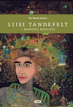 Liisi Tandefelt : monessa roolissa, Pia Houni