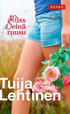 Miss Seinäruusu, Tuija Lehtinen