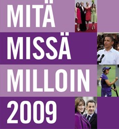 Mitä Missä Milloin 2009 : kansalaisen vuosikirja syyskuu 2007 - elokuu 2008, Mari Mikkola