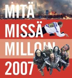 Mitä Missä Milloin 2007 : kansalaisen vuosikirja syyskuu 2005 - elokuu 2006, Jukka Hartikainen