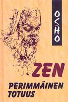 Zen : perimmäinen totuus,  Osho