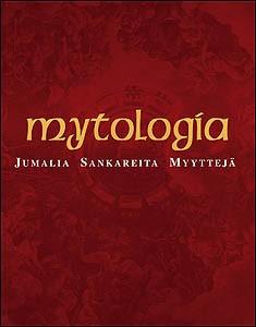Mytologia : jumalia, sankareita, myyttejä, Loren Auerbach
