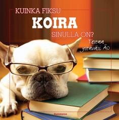 Kuinka fiksu koira sinulla on? : testaa ystäväsi ÄO, Hannu Virtanen