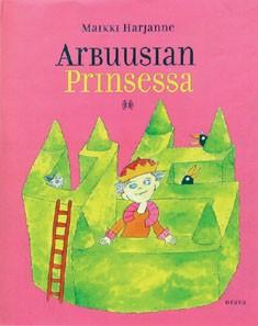 Arbuusian prinsessa, Maikki Harjanne