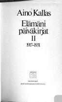 ELÄMÄNI PÄIVÄKIRJAT 2 : 1917-1931, Aino Kallas