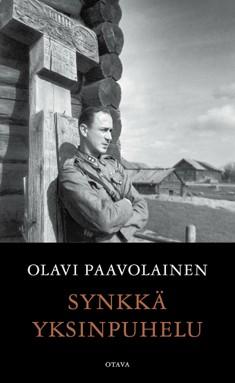 Synkkä yksinpuhelu : päiväkirjan lehtiä vuosilta 1941-1944, Olavi Paavolainen