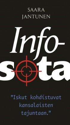 """Infosota : """"iskut kohdistuvat kansalaisten tajuntaan"""", Saara Jantunen"""
