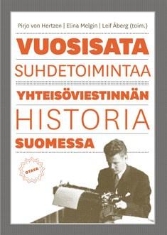 Vuosisata suhdetoimintaa : yhteisöviestinnän historia Suomessa, Pirjo von Hertzen