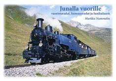 Junalla vuorille : vuoristoradat, hammasradat ja funikulaarit, Markku Nummelin