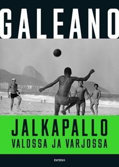 Jalkapallo valossa ja varjossa, Eduardo Galeano